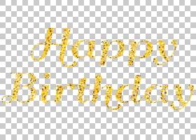 生日,生日快乐,生日快乐例证PNG clipart希望,文本,剪贴画,黄金,