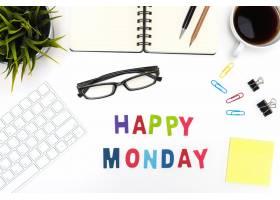 写有快乐星期一字样的办公桌_1131501